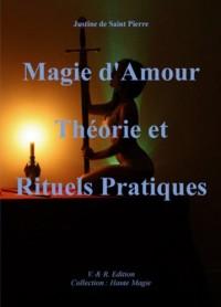 Magie d'Amour Theorie et Rituels Pratiques