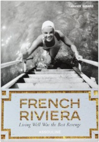French Riviera: Living Well Was the Best Revenge