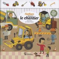 Nathan Découvre le Chantier