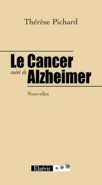 Le Cancer, suivi de Alzheimer
