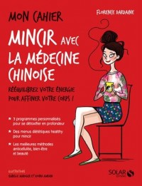 Mon cahier Mincir avec la médecine chinoise NE