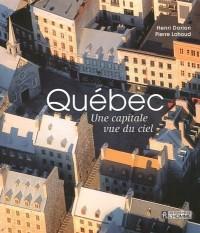 Quebec  une Capitale Vue du Ciel