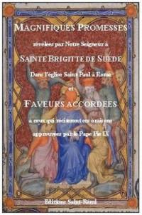Magnifiques Promesses Revelees Par Notre Seigneur A Sainte Brigitte De Suede - (1 Volume)