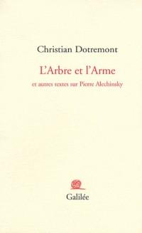 L'arbre et l'arme et autres textes sur Pierre Alechinsky