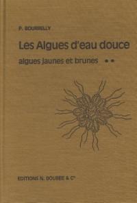 Les Algues d'eau douce - Initiation à la systématique, tome 2 : les algues jaunes et brunes - Chrysophycées, Phéophycées, Xanthophycées et Diatomées