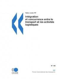 Tables rondes FIT Intégration et concurrence entre le transport et les activités logistiques