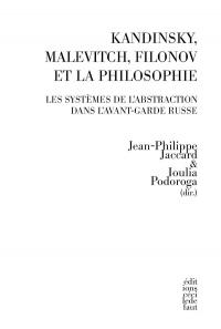 Kandinsky, Malevitch, Filonov et la philosophie : Les systèmes de l'abstraction dans l'avant-garde russe