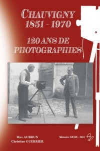 Chauvigny 1851-1970 : 120 ans de photographies
