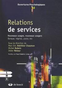 Relations de services; Nouveaux usages, nouveaux usagers : Banque, hôpital, poste, etc
