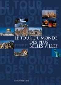 Le tour du monde des plus belles villes