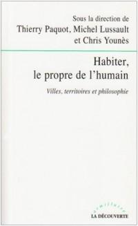 Habiter, le propre de l'humain : Villes, territoires et philosophie