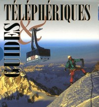Coffret Guides & Téléphériques en 2 volumes : Les Guides ; L'épopée des téléphériques