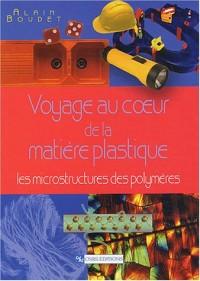 Voyage au coeur de la matière plastique