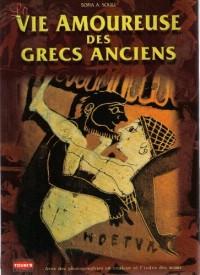 Vie Amoureuse des Grecs Anciens (la)
