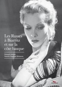 Les Russes a Biarritz et Sur la Cote Basque