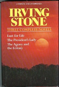 Irving Stone: 3 Complete Novels