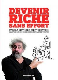 Devenir riche sans effort avec la célèbre méthode du professeur Kervern