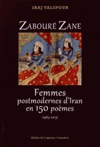 Zabouré Zane : Femmes postmodernes d'Iran en 150 poèmes (1963-2013)