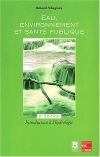 Eau, environnement et santé publique : Introduction à l'hydrologie