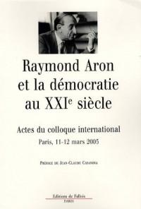 Raymond Aron et la démocratie au 21e siècle : Centenaire de la naissance de Raymond Aron