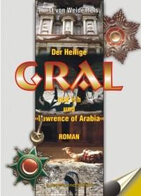 Der Heilige Gral und ich und Lawrence of Arabia: Roman (Livre en allemand)