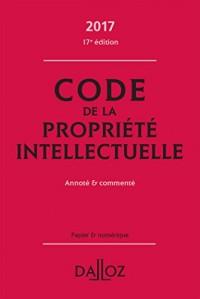 Code de la propriété intellectuelle 2017, commenté
