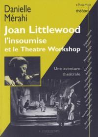 Joan littlewood l'insoumise et le theatre workshop