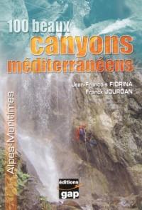 100 Beaux canyons méditerranéens : Alpes-Maritimes