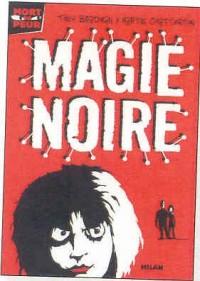Mort de peur, Tome 2 : Magie noire