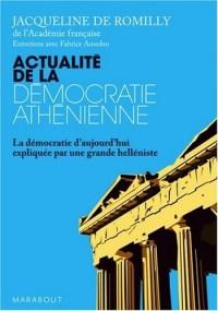 Actualité de la démocratie athénienne : La démocratie d'aujourd'hui expliquée par une grande helléniste