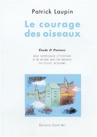 Le courage des oiseaux : Une expérience de lecture et d'écriture avec des enfants en échec scolaire