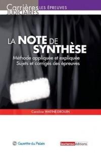La note de synthèse : Méthode appliquée et expliquée, Sujets et corrigés des épreuves