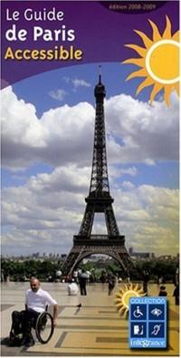 Le Guide de Paris Accessible 2008/2009 - Le guide touristique pour les personnes en situation de handicap