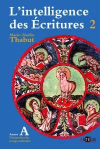 Intelligence des Ecritures - Annee a - Nouvelle Edition - Tome 2