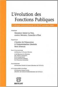 L'évolution des fonctions publiques : Colloque international 25-26-27octobre 2000