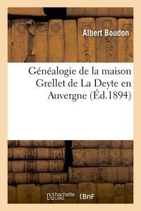 Généalogie Grellet de la Deyte  ed 1894