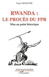 Rwanda le Proces du Fpr Mise au Point Historique