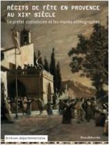 Recits de Fete en Provence au Xixe Siecle