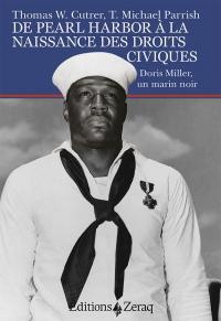 De Pearl Harbor à la naissance des droits civiques : Doris Miller, un marin noir