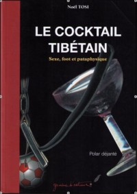 LE COCKTAIL TIBÉTAIN
