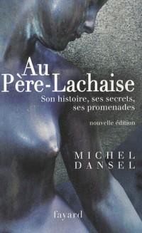 Au Père-Lachaise : Son histoire, ses secrets, ses promenades