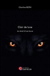 Clair de Lune - le Reveil d une Louve