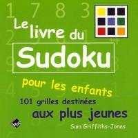 Le livre du Sudoku pour les enfants : 101 Grilles pour les plus jeunes
