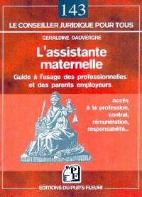 L'assistante maternelle : Guide à l'usage des professionnelles et des parents employeurs