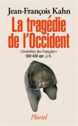 La tragédie de l'Occident - L'invention des français: L'invention des Français** (100-430 apr. J.-C.) [Poche]