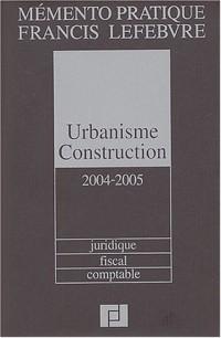 Urbanisme construction 2004/2005 : Juridique, fiscal, comptable