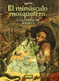 EL MINÚSCULO MOSQUETERO 2. LA FILOSOFÍA EN LA BAÑERA