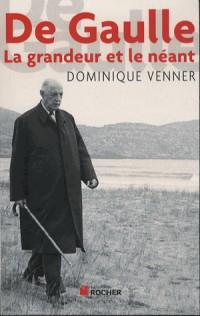 De Gaulle, la grandeur et le néant