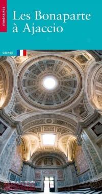Ajaccio et les Bonaparte - De la ville Génoise à la cité Impériale