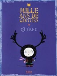 Mille ans de contes Québec